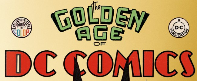 The Golden Age of DC Comics: 1935 - 1956