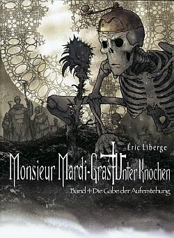 Monsieur Mardi-Gras - Unter Knochen 4 (Neuauflage)