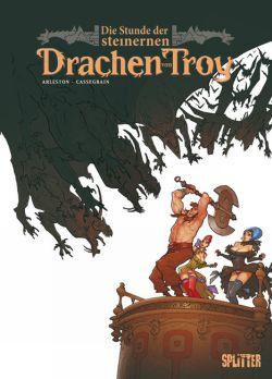 Die Stunde der steinernen Drachen von Troy