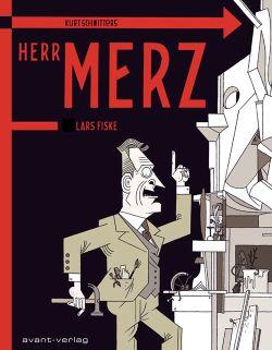 Kurt Schwitters: Jetzt nenne ich mich selbst Herr MERZ