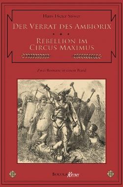 C.V.T. 4 - Der Verrat des Ambiorix / Rebellion im Circus Maximus