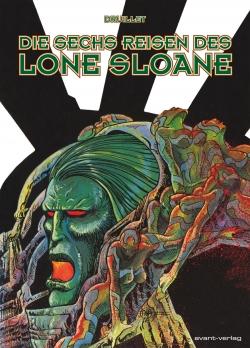 Lone Sloane - Die sechs Reisen des