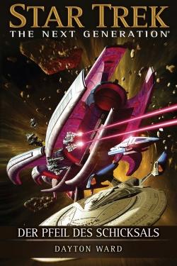 Star Trek - The next Generation: Pfeil des Schicksals