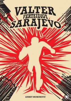Valter verteidigt Sarajevo