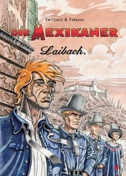 Die Mexikaner 2 - Laibach