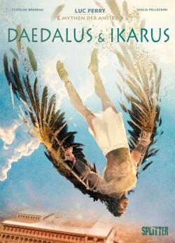 Mythen der Antike: Daedalus und Ikarus (Neuauflage)