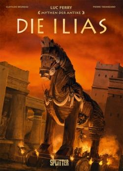 Mythen der Antike: Die Ilias (Neuauflage)