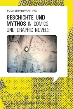 Geschichte und Mythos in Comics und Graphic Novels