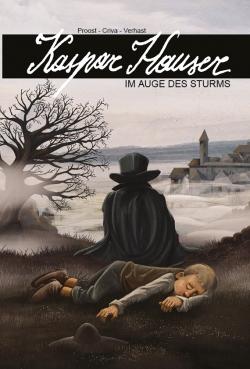 Kaspar Hauser - Im Auge des Sturms