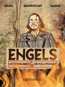 Engels - Revolutionär und Unternehmer