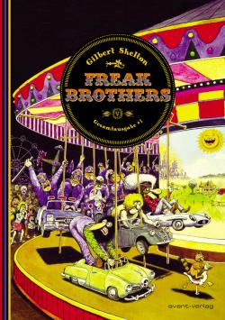 Freak Brothers Gesamtausgabe Band 1