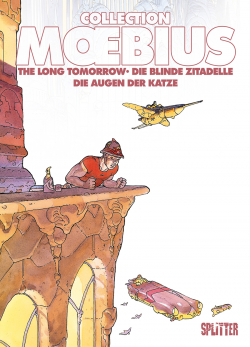 Moebius Collection: Die blinde Zitadelle / The Long Tomorrow / Die Augen der Katze