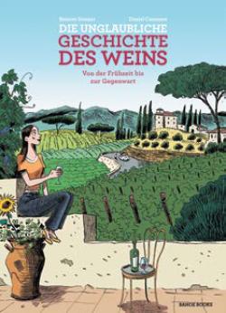 Die unglaubliche Geschichte des Weins
