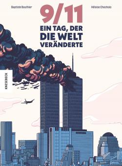 9/11 - Ein Tag, der die Welt veränderte