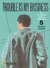 Trouble is my Business 5